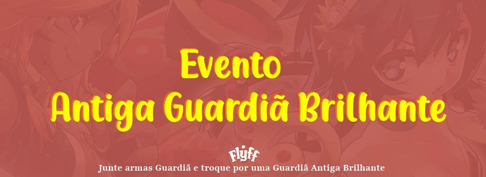 Evento Antigas Guardiãs Brilhante
